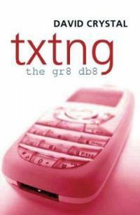 Txtng : the Gr8 Db8