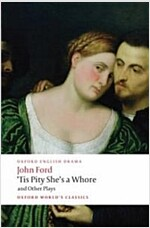 'Tis Pity She's a Whore and Other Plays (Paperback)