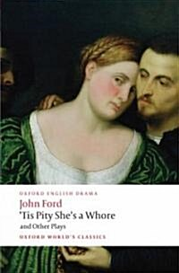 Tis Pity Shes a Whore and Other Plays (Paperback)