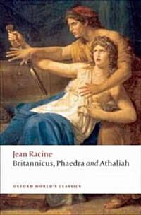 Britannicus, Phaedra, Athaliah (Paperback)