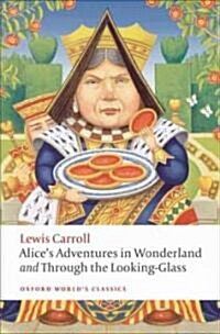 Alices Adventures in Wonderland and Through the Looking-Glass (Paperback)