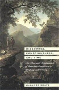 Discourse, consciousness, and time : the flow and displacement of conscious experience in speaking and writing