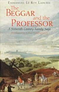 The Beggar and the Professor: A Sixteenth-Century Family Saga (Paperback, Revised)