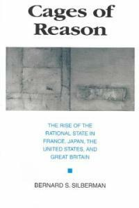 Cages of reason : the rise of the rational state in France, Japan, the United States, and Great Britain