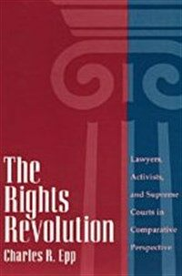 The rights revolution : lawyers, activists, and supreme courts in comparative perspective