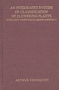 An Integrated System of Classification of Flowering Plants (Hardcover, Reissue)