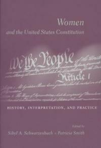 Women and the United States Constitution : history, interpretation, and practice