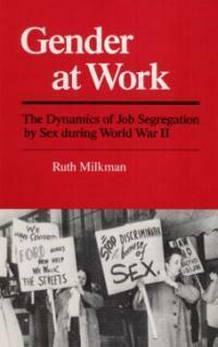 Gender at work : the dynamics of job segregation by sex during World War 2