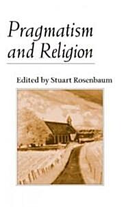 Pragmatism and Religion: Classical Sources and Original Essays (Paperback)