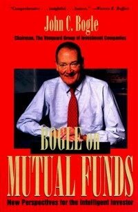 Bogle on mutual funds : new perspectives for the intelligent investor