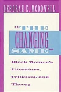 The Changing Same: Black Womens Literature, Criticism, and Theory (Paperback)