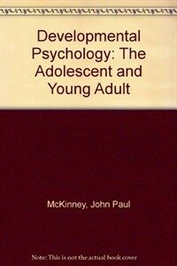 Developmental psychology, the adolescent and young adult Rev. ed