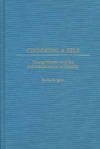 Choosing a self: young women and the individualization of identity
