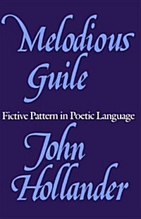 Melodious Guile: Fictive Pattern in Poetic Language (Paperback, Revised)