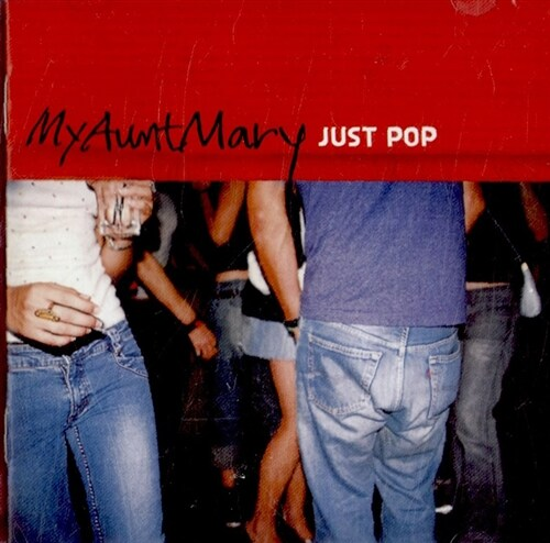 My Aunt Mary - 3집 Just Pop