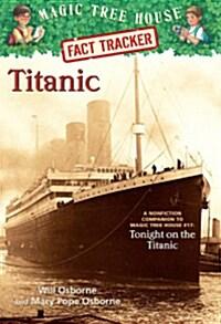Magic Tree House FACT TRACKER #07 : Titanic (Paperback)