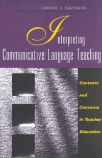 Interpreting communicative language teaching : contexts and concerns in teacher education