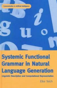 Systemic functional grammar in natural language generation: linguistic description and computational representation