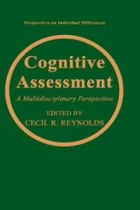Cognitive assessment : a multidisciplinary perspective