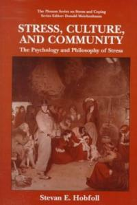 Stress, culture, and community : the psychology and philosophy of stress