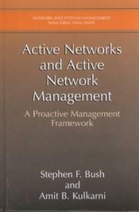 Active networks and active network management : a proactive management framework