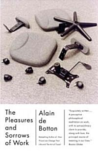 The Pleasures and Sorrows of Work (Paperback)