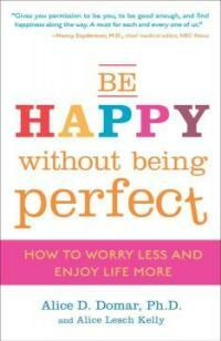 Be happy without being perfect : how to break free from the perfection deception