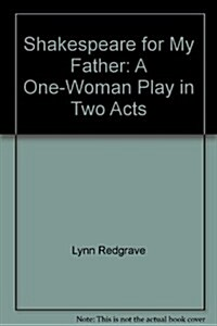Shakespeare for my father: A one-woman play in two acts (Paperback)