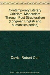 Contemporary literary criticism : modernism through poststructuralism