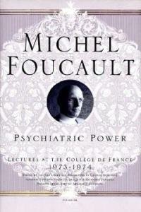 Psychiatric power : lectures at the College de France, 1973-1974 1st Picador ed