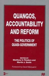 Quangos, accountability and reform : the politics of quasi-government