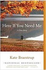 [중고] Here If You Need Me: A True Story (Paperback)