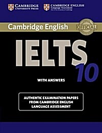 Cambridge IELTS 10 Students Book with Answers : Authentic Examination Papers from Cambridge English Language Assessment (Paperback)