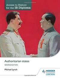 Access to History for the IB Diploma: Authoritarian states Second Edition (Paperback)