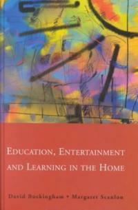 Education, entertainment and learning in the home