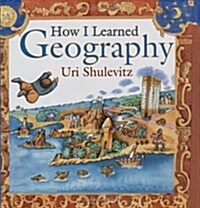 How I Learned Geography (Hardcover)