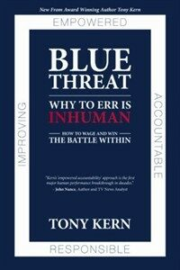Blue threat : why to err is inhuman : how to wage and win the battle within