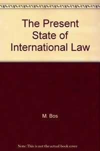 The present state of international law and other essays : written in honour of the centenary celebration of the International Law Association 1873-1973