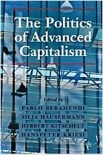 The Politics of Advanced Capitalism (Paperback)