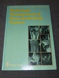 Radiologic management of musculoskeletal tumors