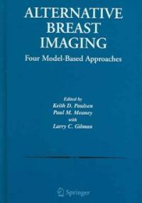 Alternative breast imaging : four model-based approaches