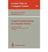 Graph transformations in computer science : international workshop, Dagstuhl Castle, Germany, January 4-8, 1993 : proceedings