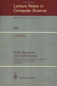 VLSI algorithms and architectures : 3rd Aegean Workshop on Computing, AWOC 88, Corfu, Greece, June 28-July 1, 1988 : proceedings