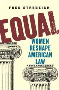 Equal : women reshape American law 1st ed