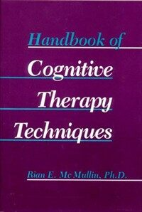Handbook of cognitive therapy techniques 1st ed