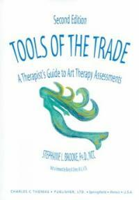 Tools of the trade : a therapist's guide to art therapy assessments 2nd ed