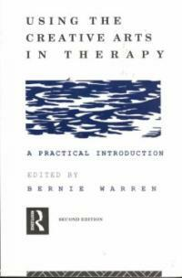 Using the creative arts in therapy : a practical introduction 2nd ed