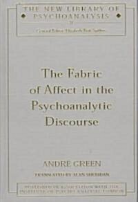 The Fabric of Affect in the Psychoanalytic Discourse (Hardcover)