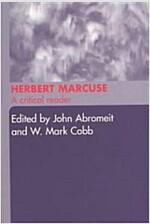 Herbert Marcuse : A Critical Reader (Paperback)