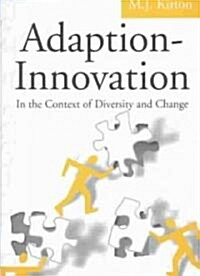 Adaption-Innovation : In the Context of Diversity and Change (Paperback)